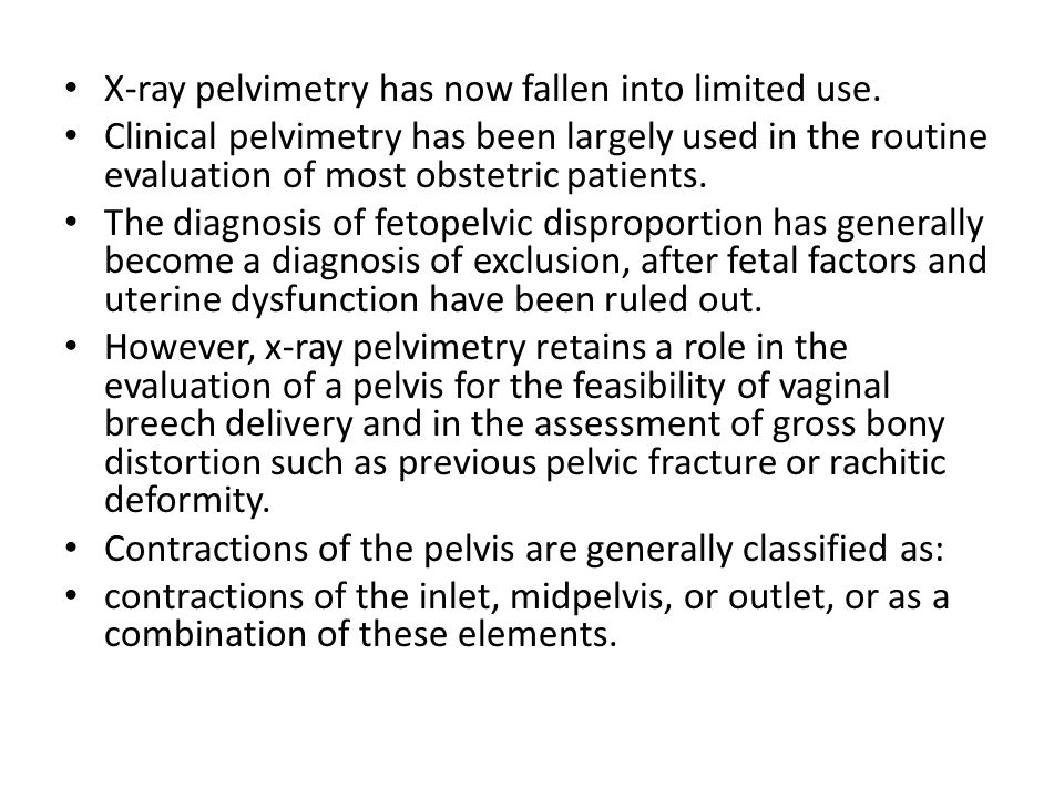 X-ray pelvimetry has now fallen into limited use.