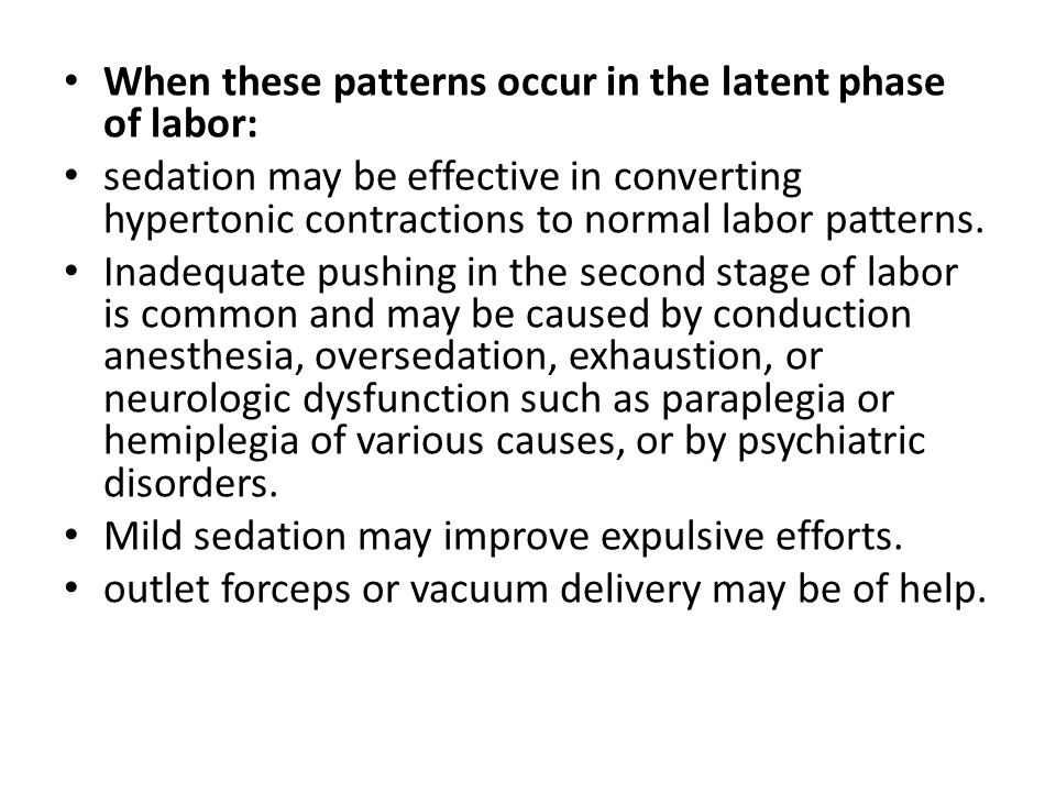 When these patterns occur in the latent phase of labor: