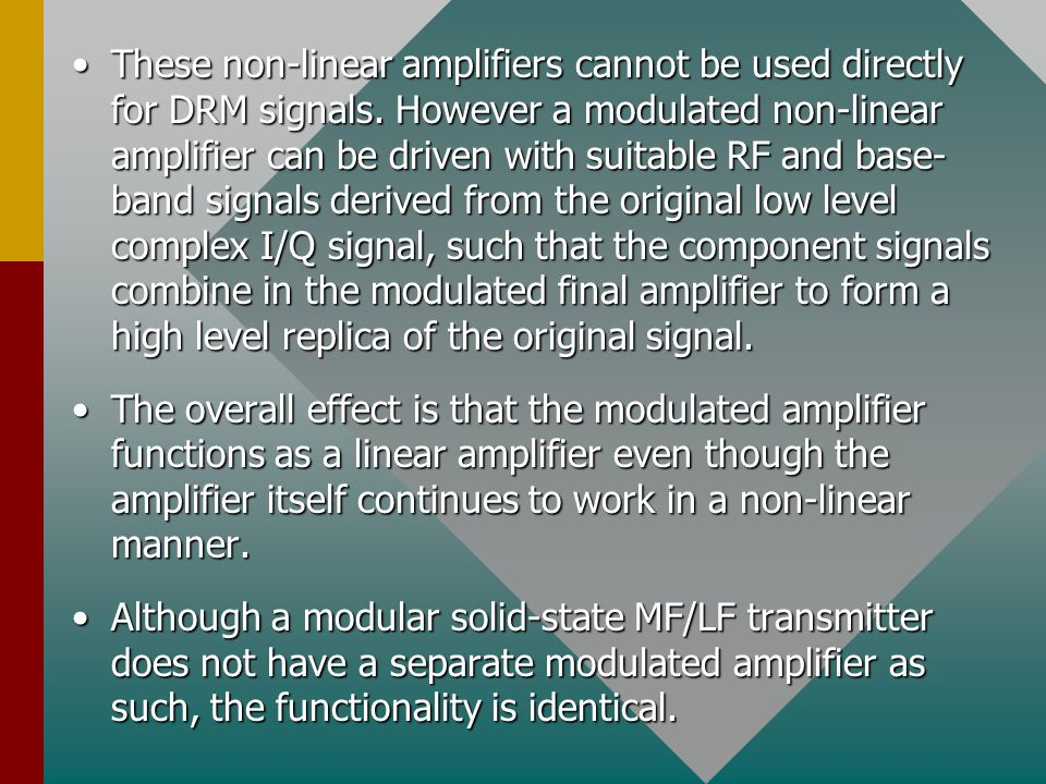 These non-linear amplifiers cannot be used directly for DRM signals