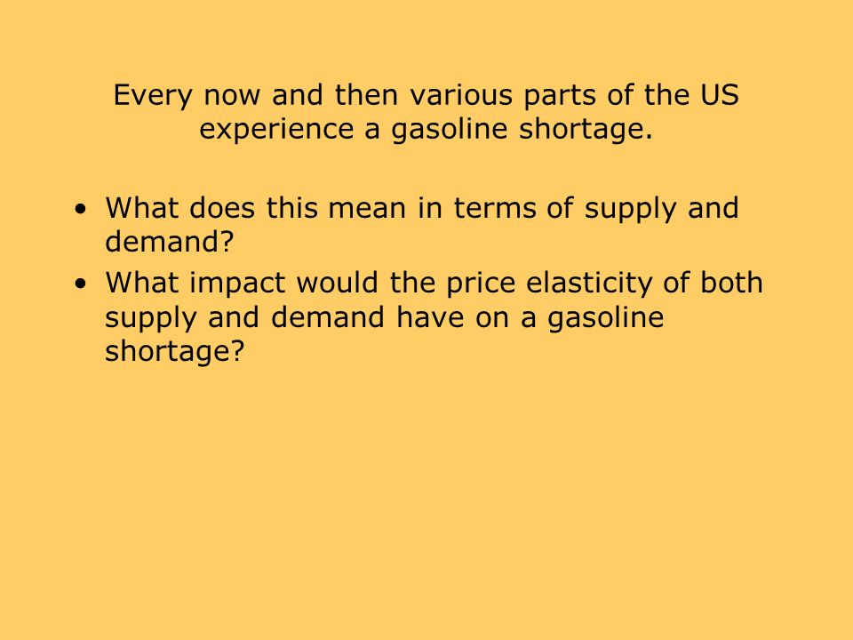 Every now and then various parts of the US experience a gasoline shortage.