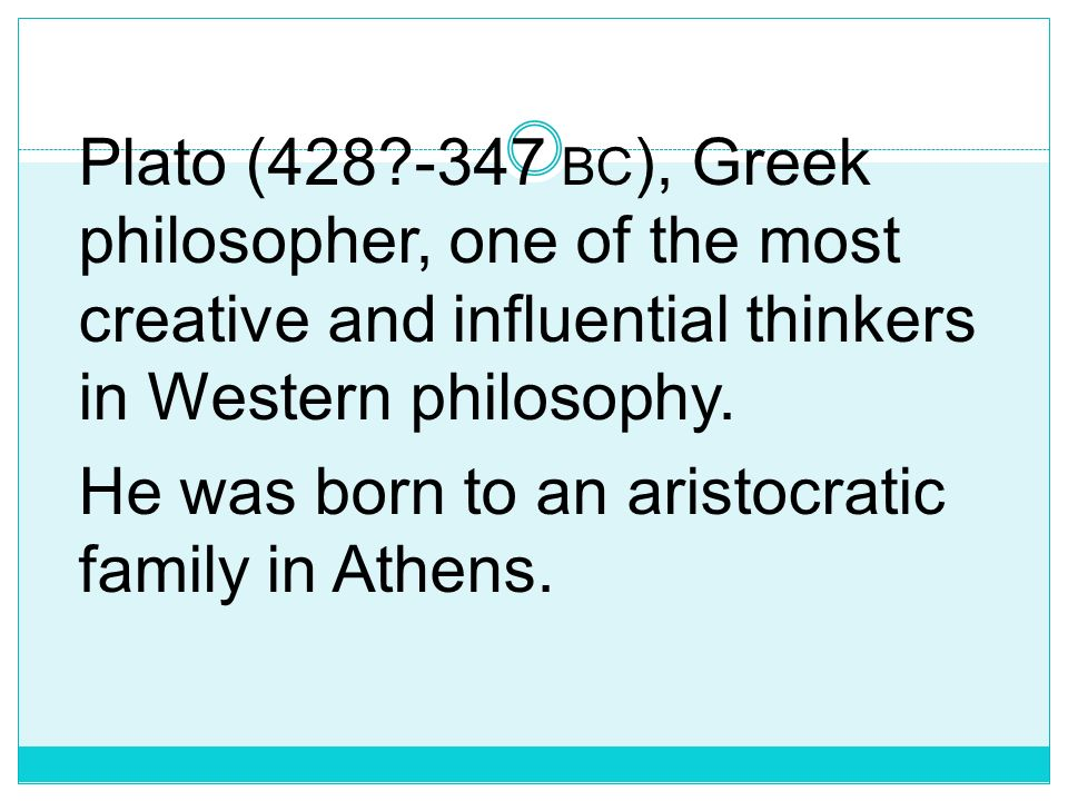 He was born to an aristocratic family in Athens.