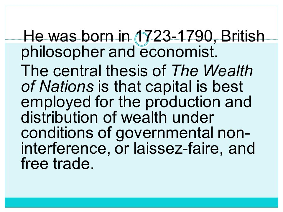 He was born in 1723-1790, British philosopher and economist.