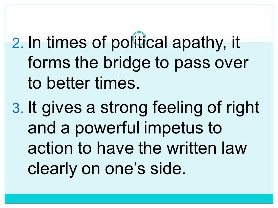 In times of political apathy, it forms the bridge to pass over to better times.