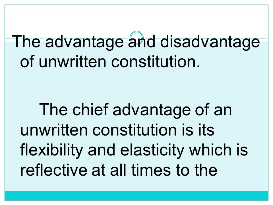 The advantage and disadvantage of unwritten constitution