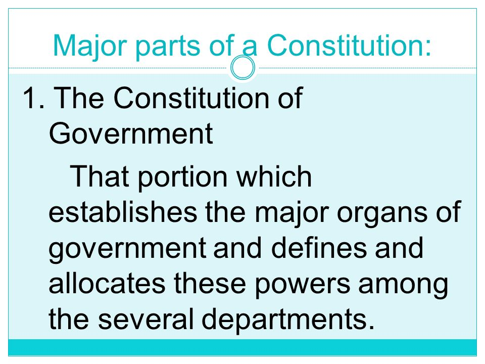 Major parts of a Constitution: