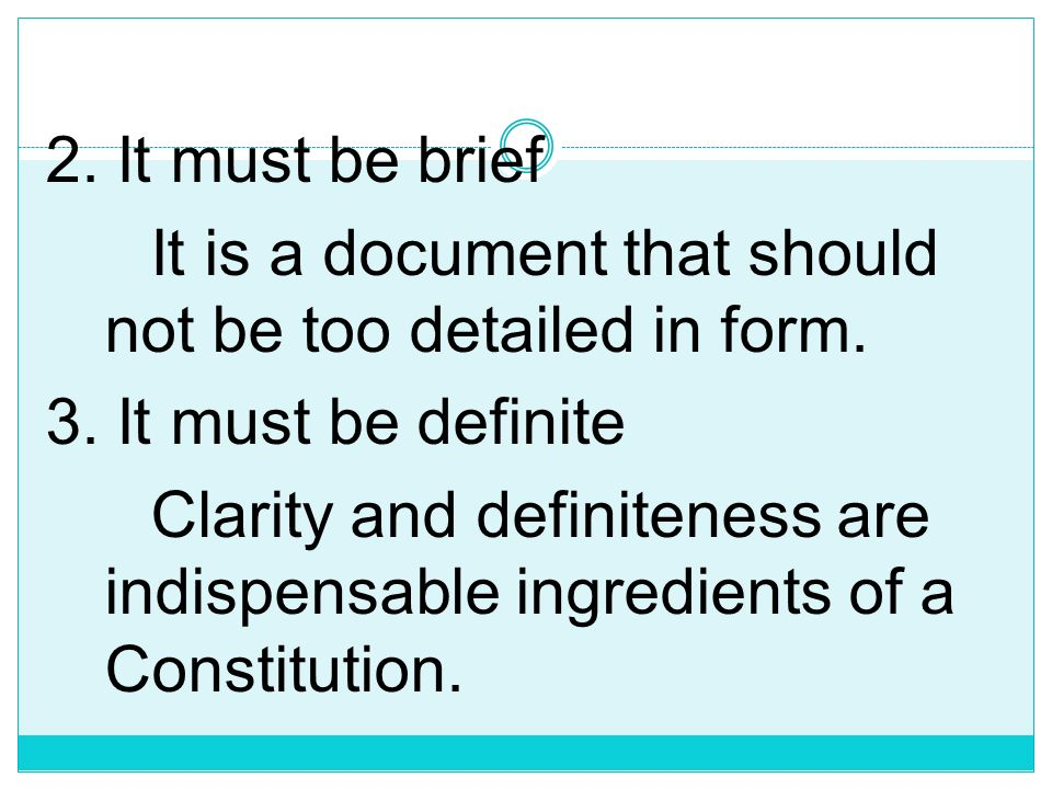 2. It must be brief It is a document that should not be too detailed in form. 3. It must be definite.