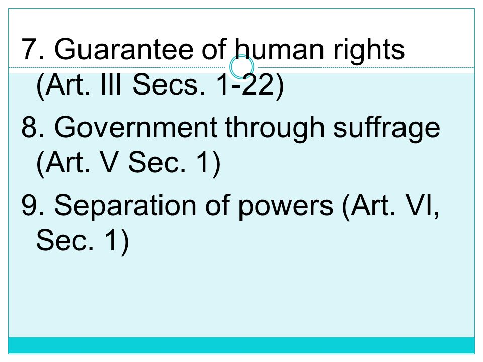 7. Guarantee of human rights (Art. III Secs. 1-22) 8