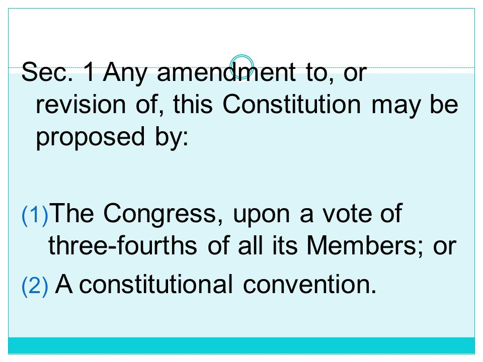 Sec. 1 Any amendment to, or revision of, this Constitution may be proposed by:
