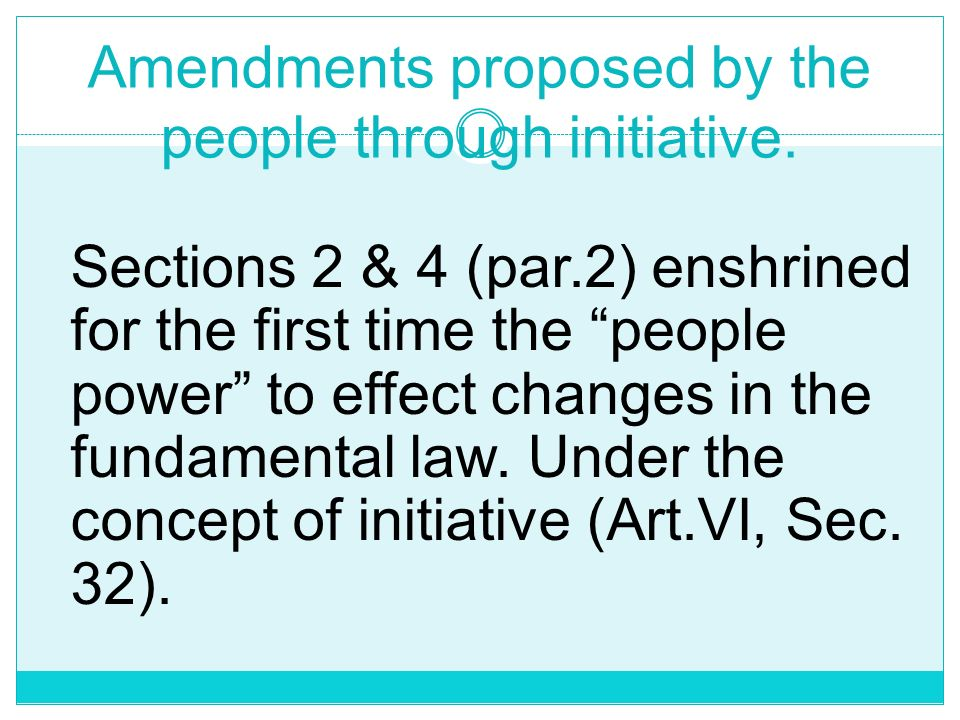 Amendments proposed by the people through initiative.