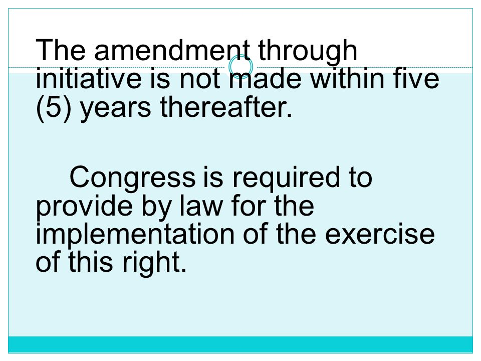 The amendment through initiative is not made within five (5) years thereafter.