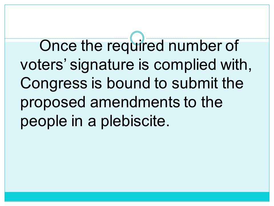 Once the required number of voters' signature is complied with, Congress is bound to submit the proposed amendments to the people in a plebiscite.