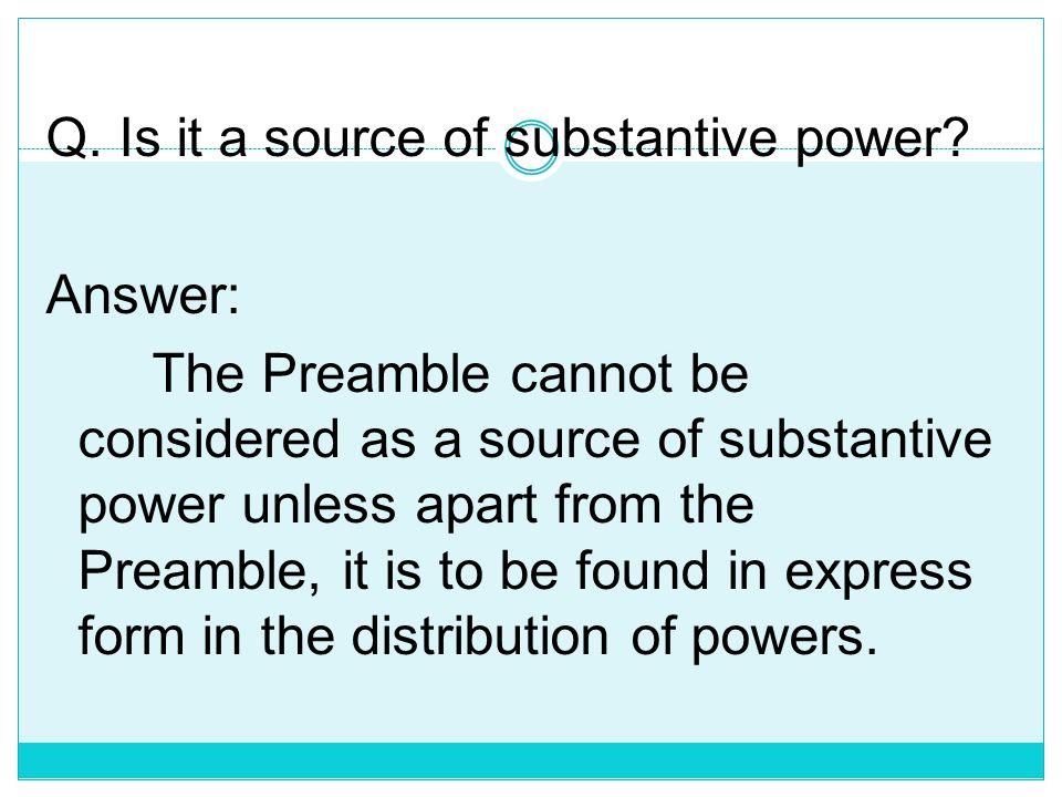 Q. Is it a source of substantive power