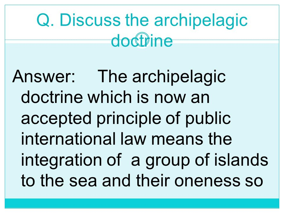 Q. Discuss the archipelagic doctrine