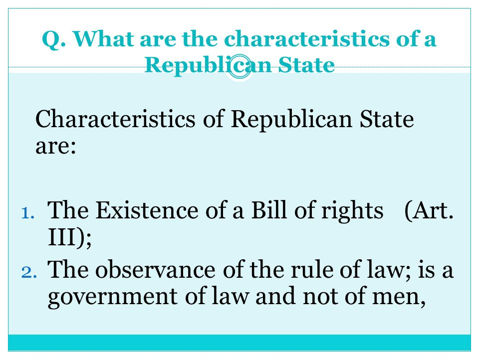 Q. What are the characteristics of a Republican State