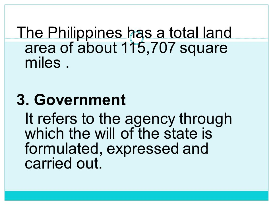 The Philippines has a total land area of about 115,707 square miles. 3