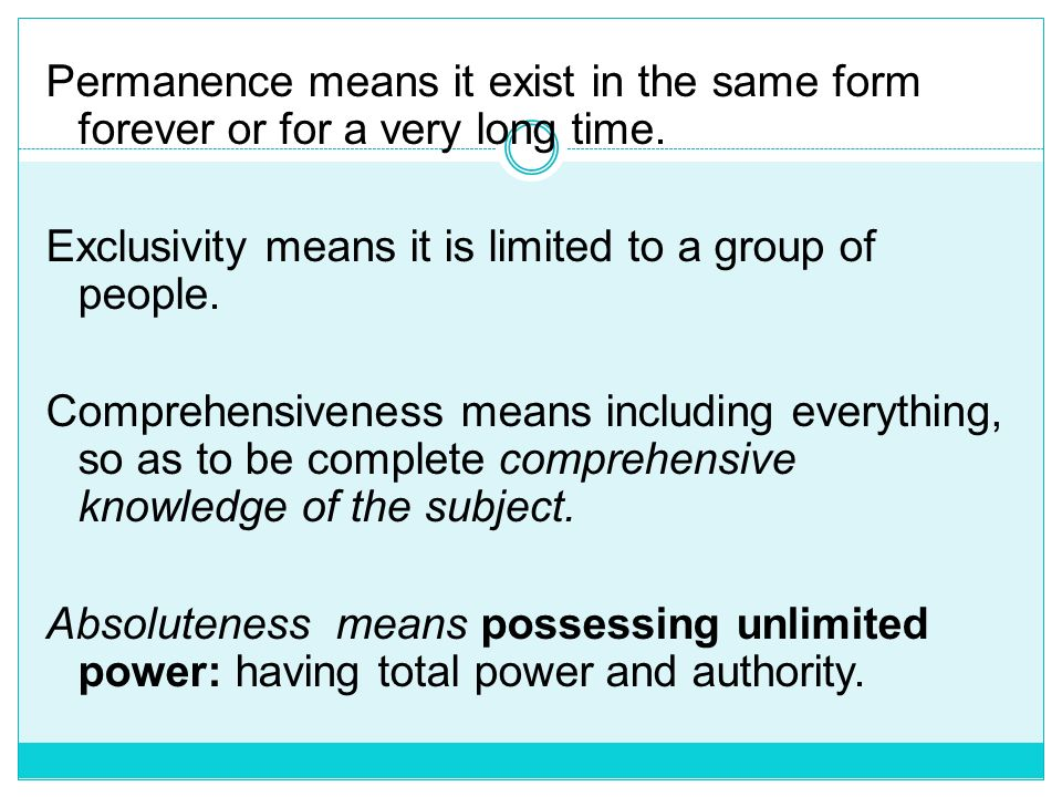 Permanence means it exist in the same form forever or for a very long time.