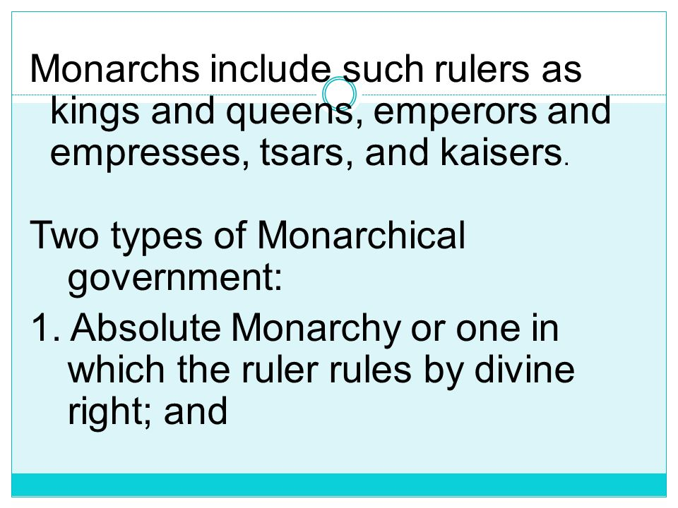 Monarchs include such rulers as kings and queens, emperors and empresses, tsars, and kaisers.