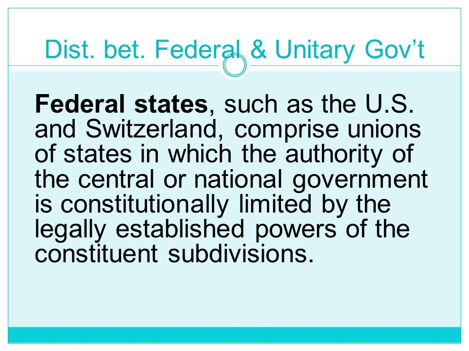 Dist. bet. Federal & Unitary Gov't