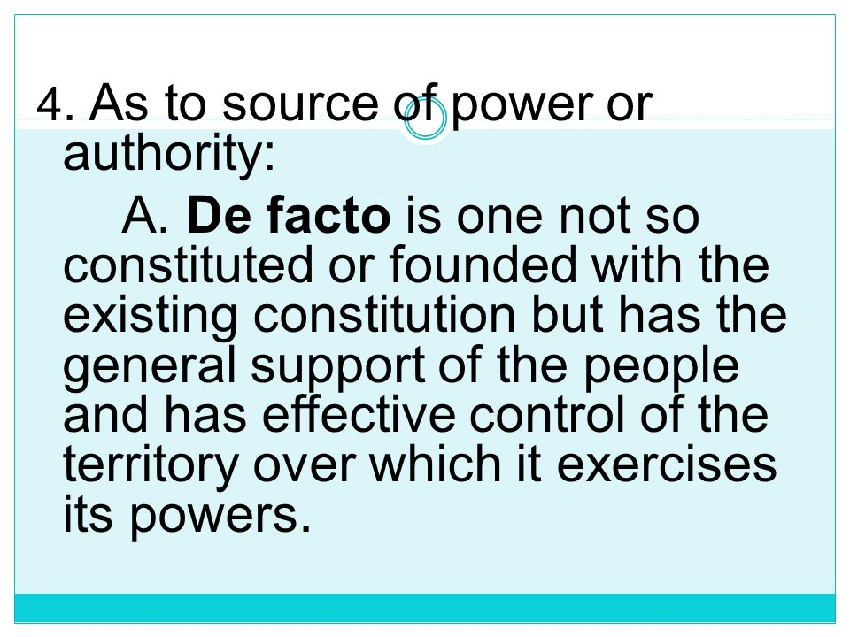 4. As to source of power or authority: