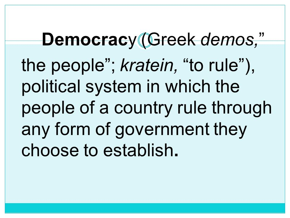 Democracy (Greek demos,