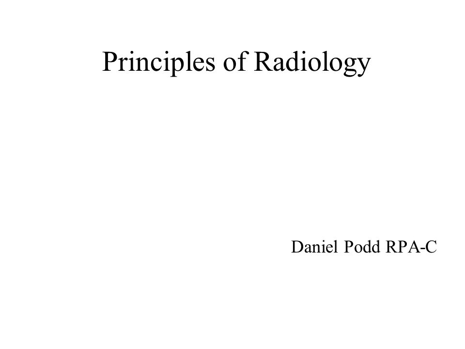 Principles of Radiology