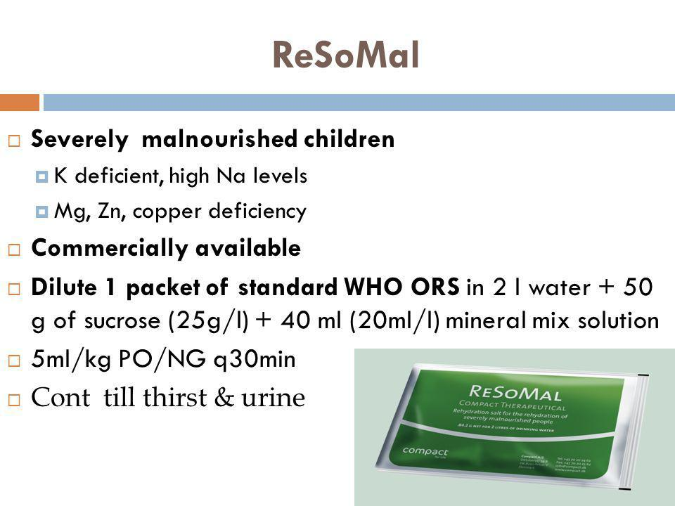 ReSoMal Severely malnourished children Commercially available