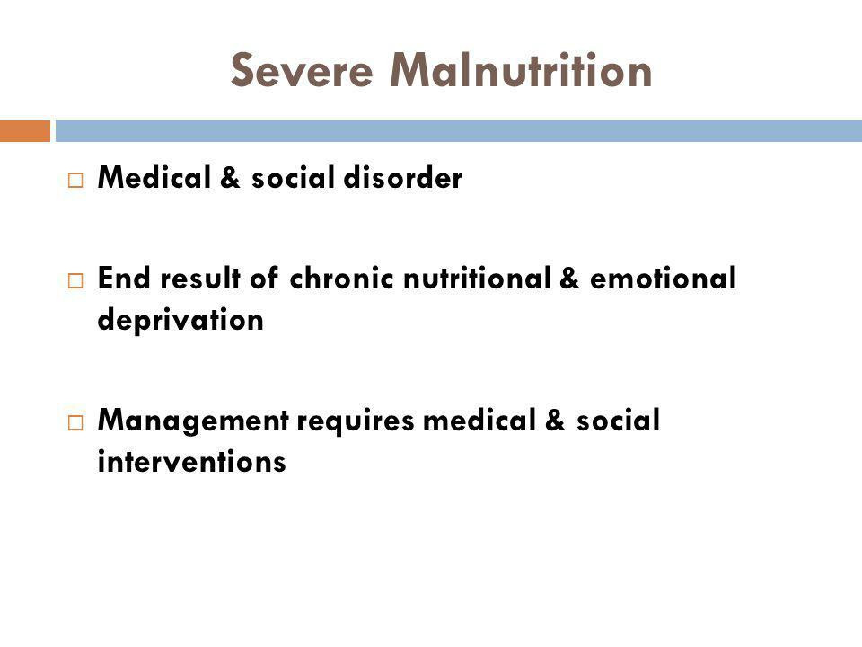Severe Malnutrition Medical & social disorder