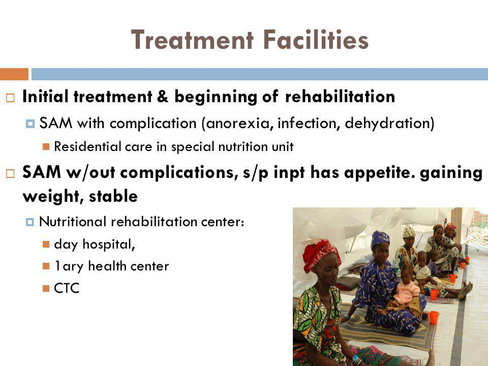 Treatment Facilities Initial treatment & beginning of rehabilitation