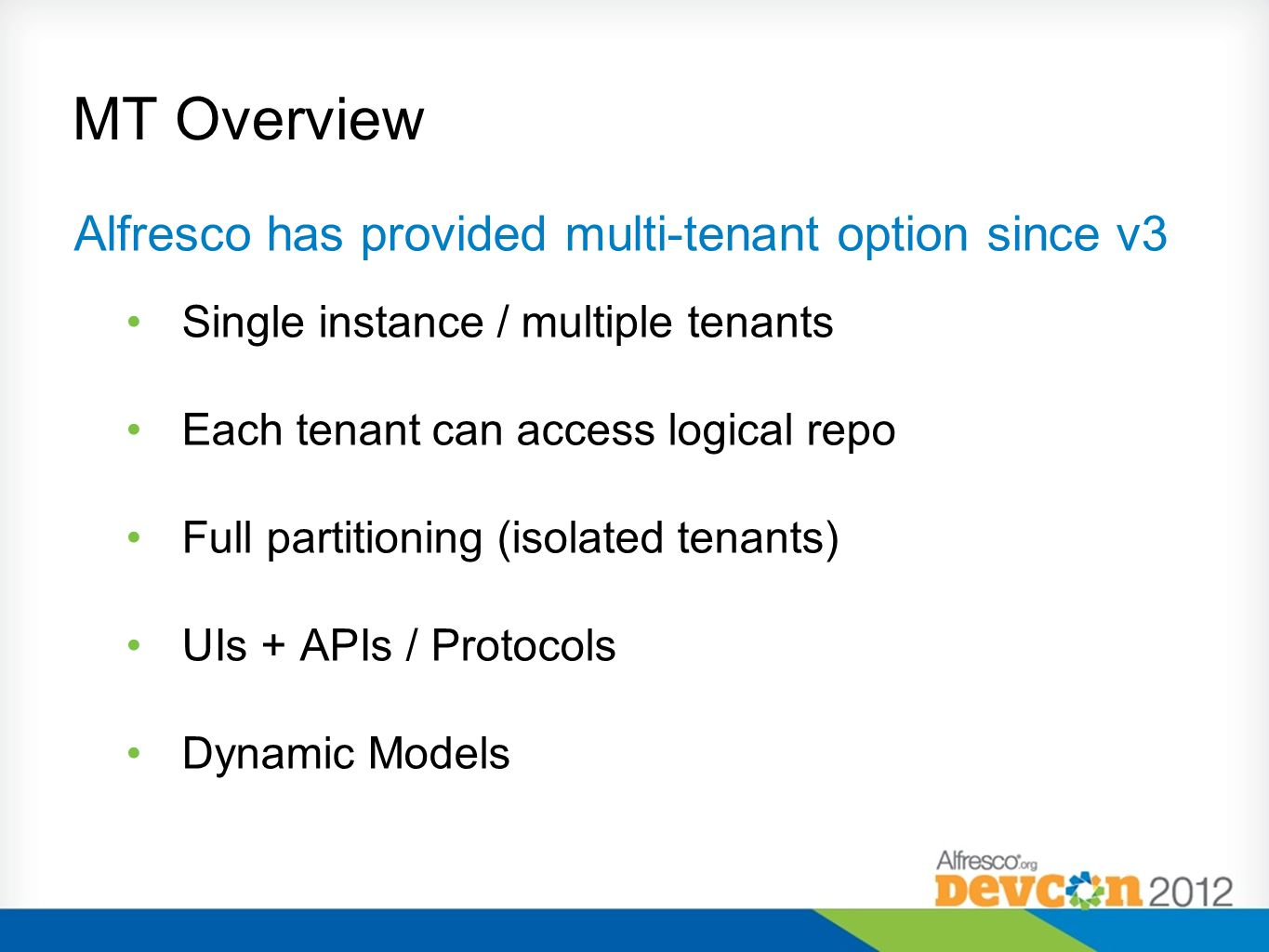 MT Overview Alfresco has provided multi-tenant option since v3