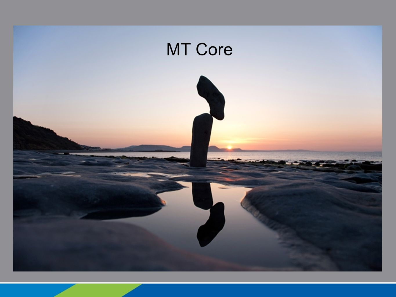 MT Core