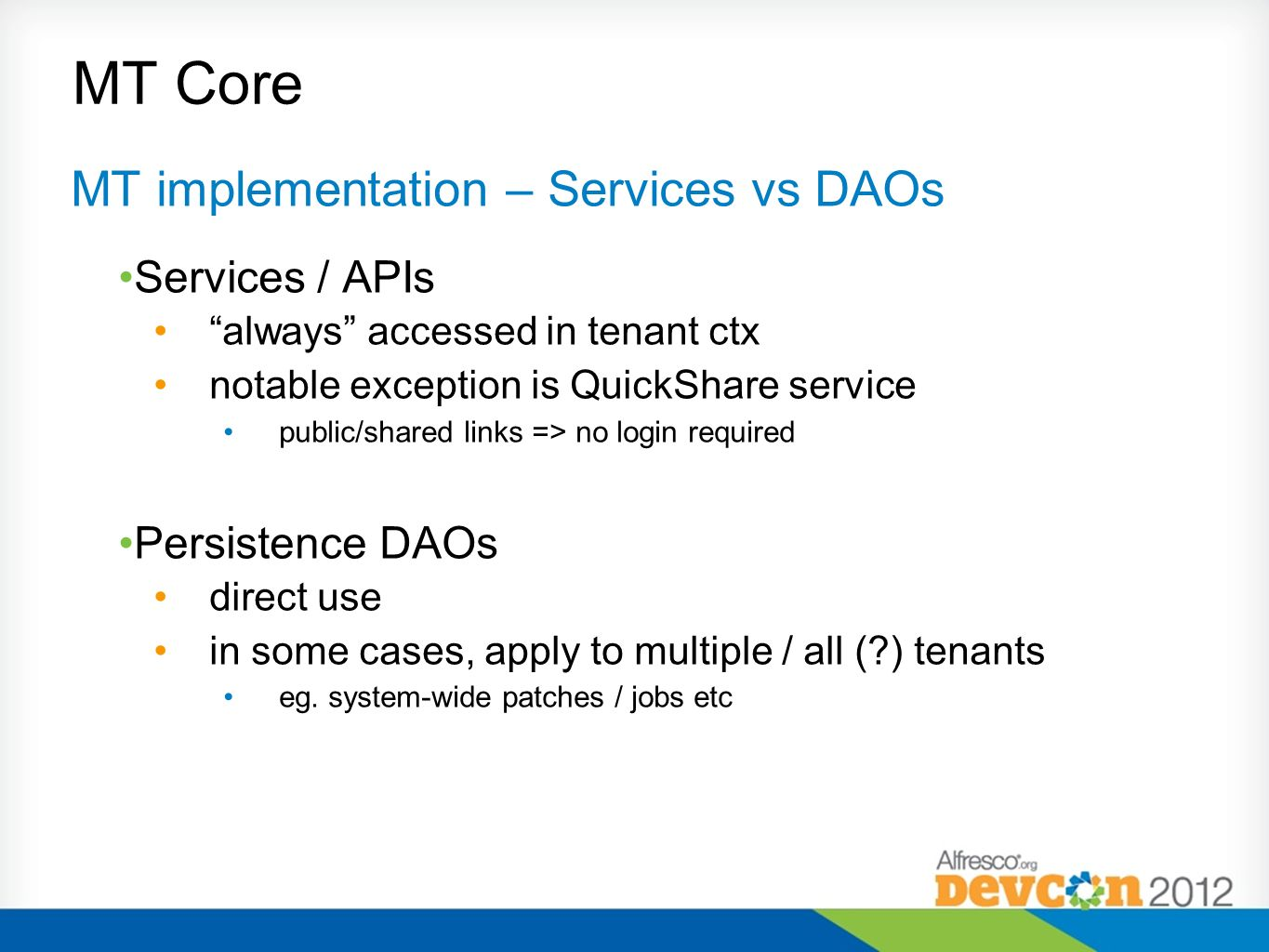 MT Core MT implementation – Services vs DAOs Services / APIs