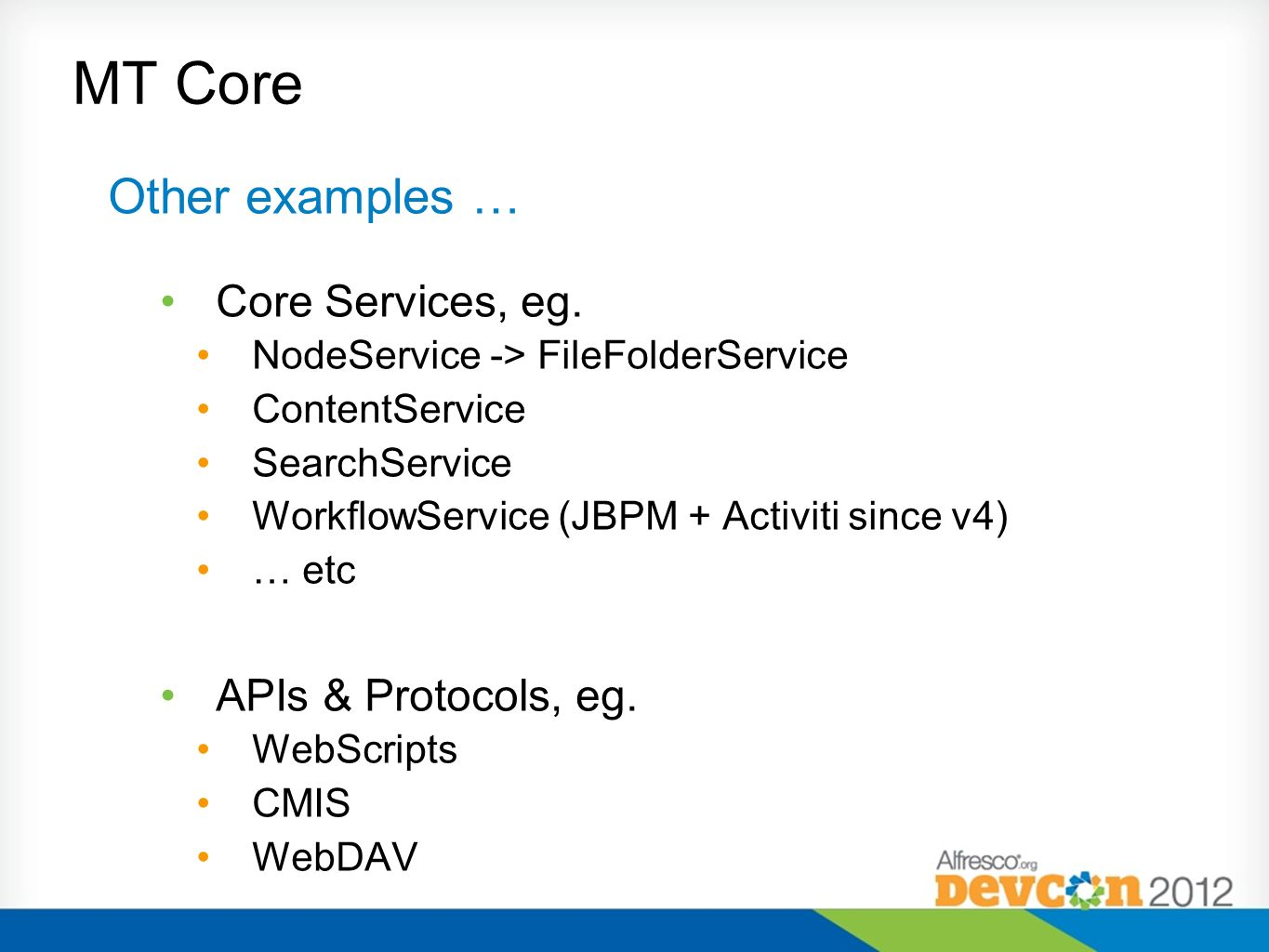 MT Core Other examples … Core Services, eg. APIs & Protocols, eg.