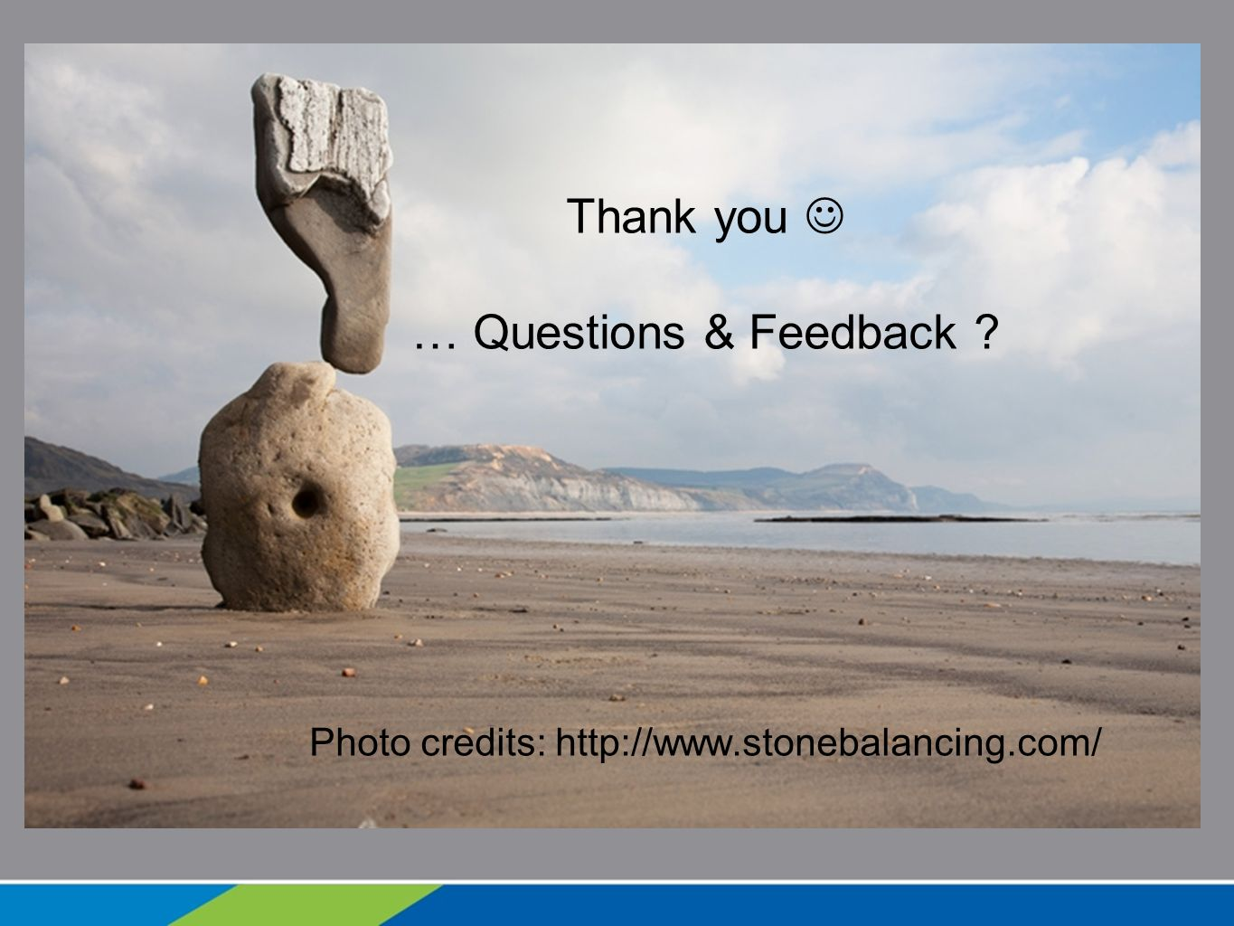 Thank you  … Questions & Feedback. Photo credits: