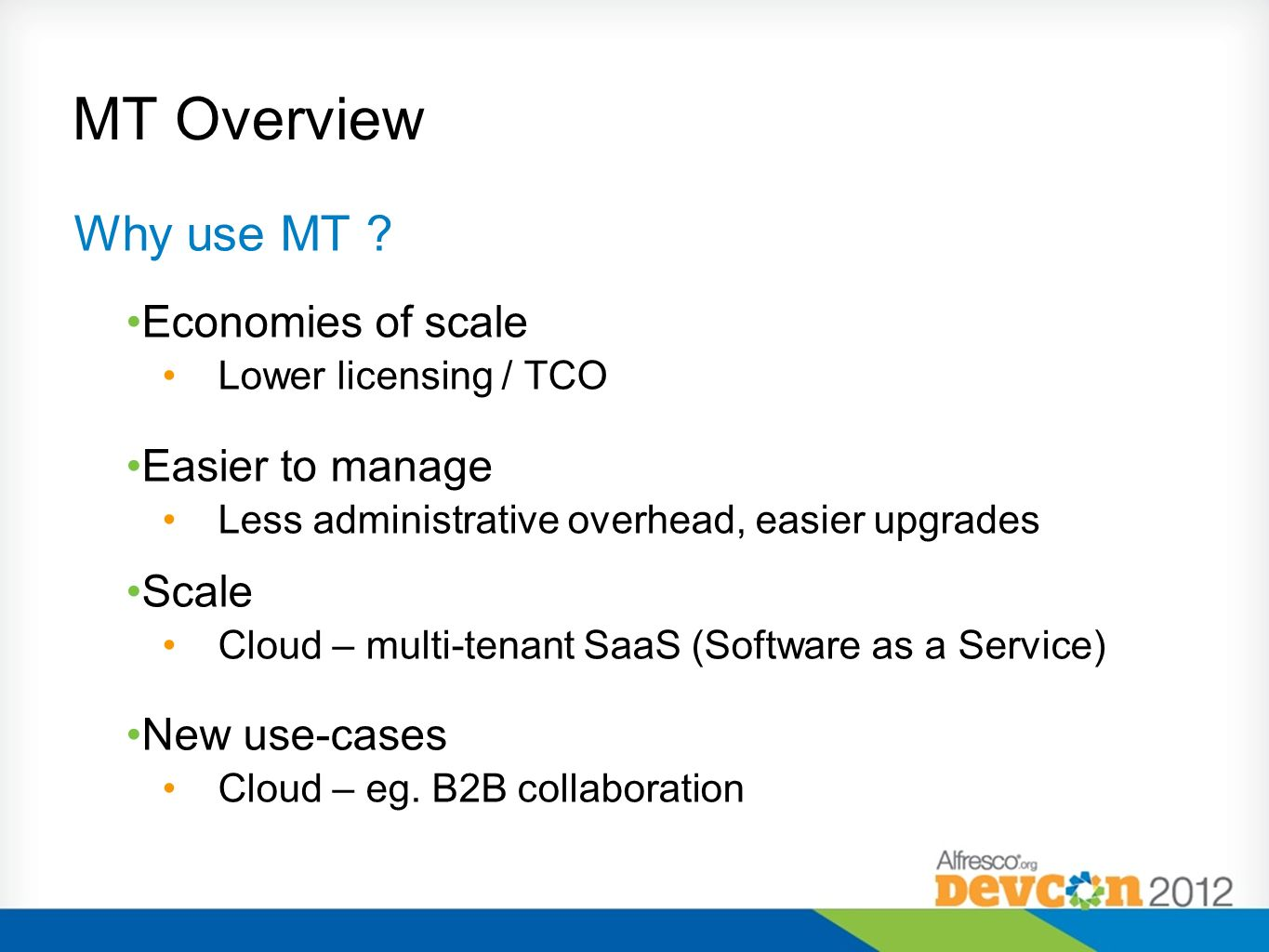 MT Overview Why use MT Economies of scale Easier to manage Scale