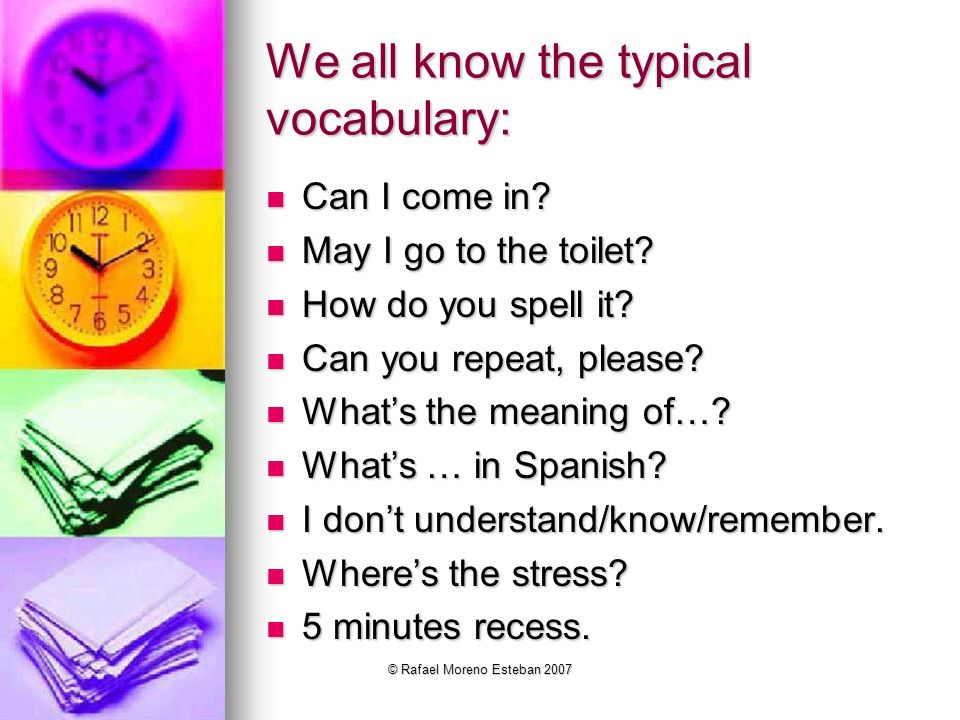 We all know the typical vocabulary: