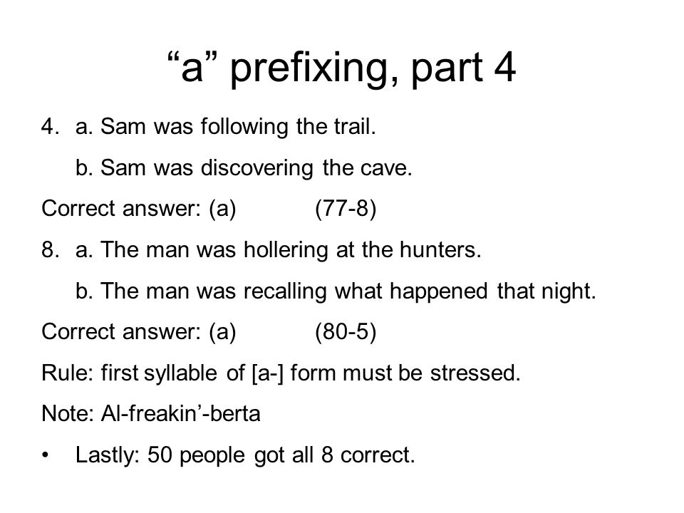 a prefixing, part 4 a. Sam was following the trail.