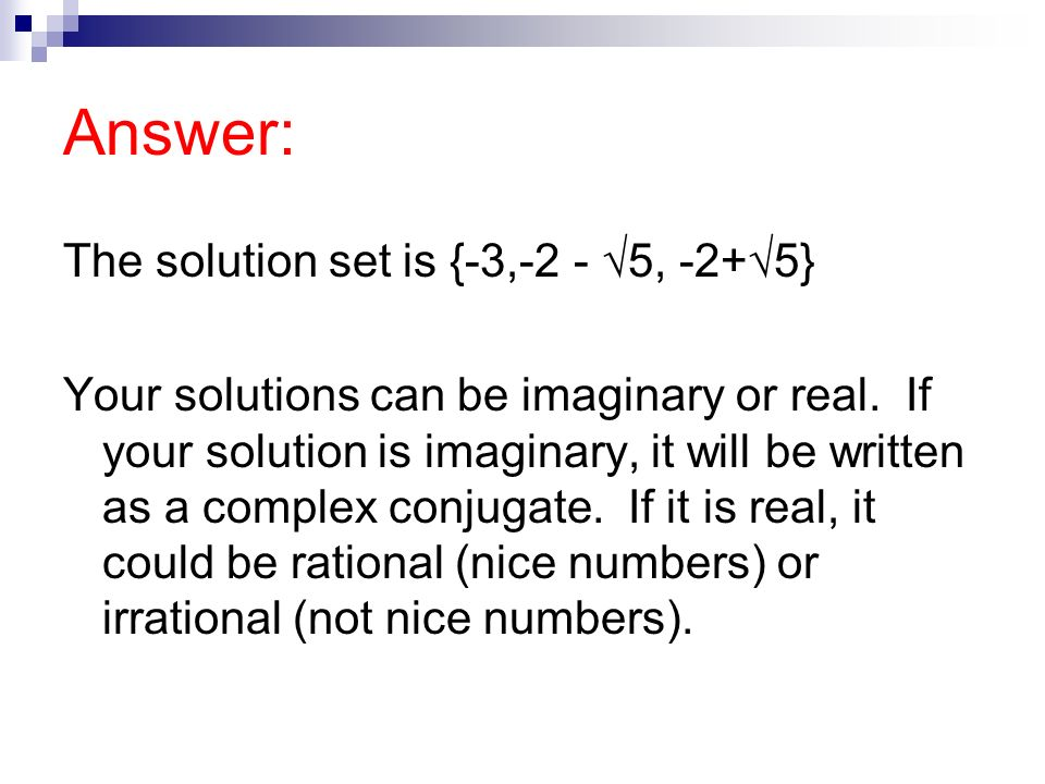 Answer: The solution set is {-3,-2 - √5, -2+√5}