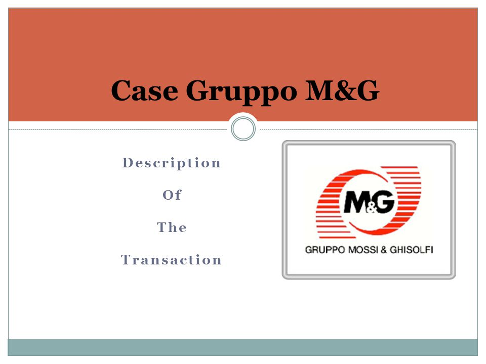 Case Gruppo M&G Description Of The Transaction
