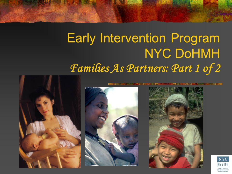 Early Intervention Program NYC DoHMH Families As Partners: Part 1 of 2