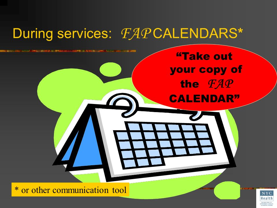 During services: FAP CALENDARS*