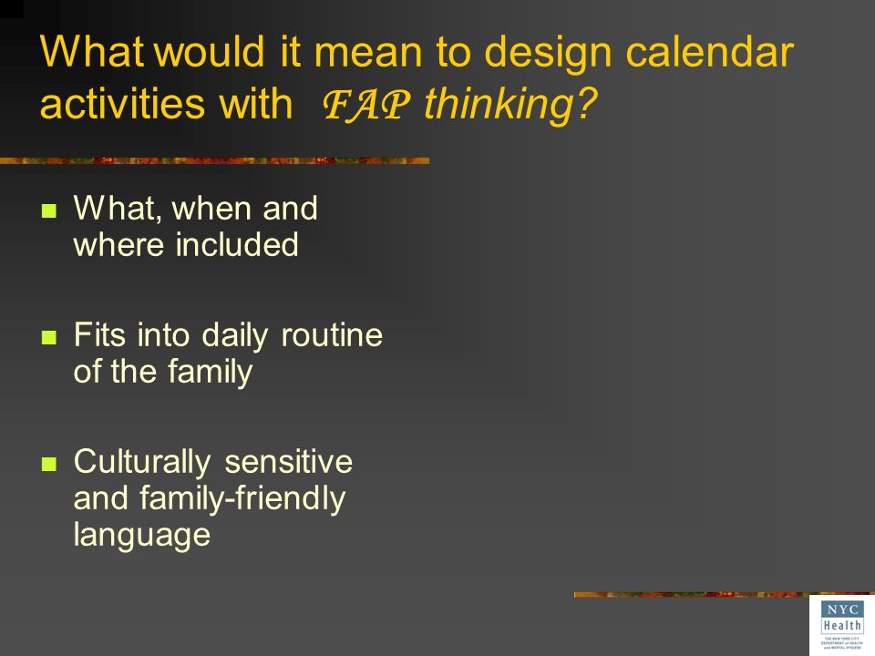 What would it mean to design calendar activities with FAP thinking