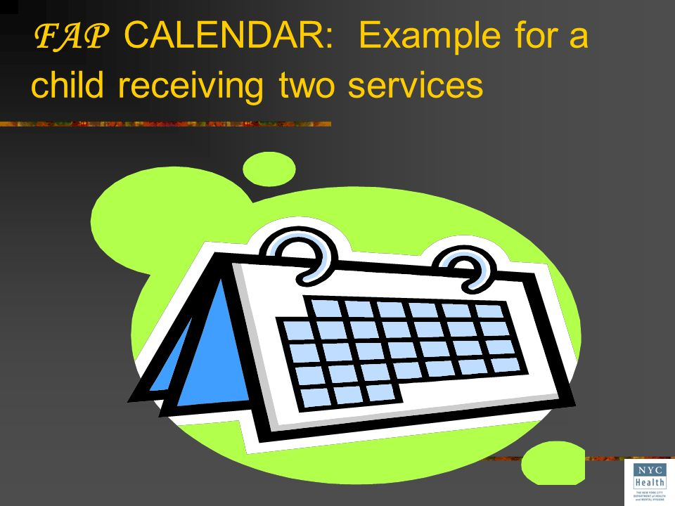 FAP CALENDAR: Example for a child receiving two services