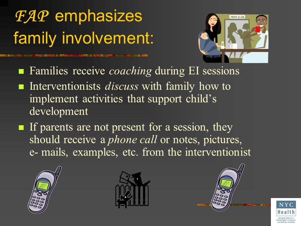 FAP emphasizes family involvement:
