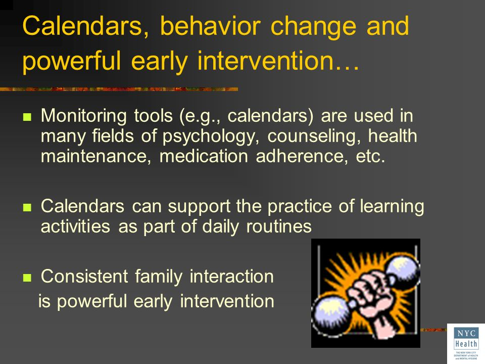 Calendars, behavior change and powerful early intervention…