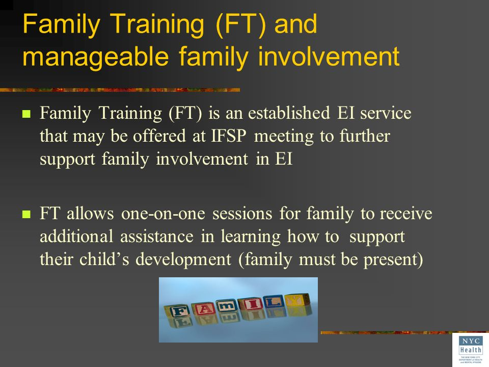 Family Training (FT) and manageable family involvement