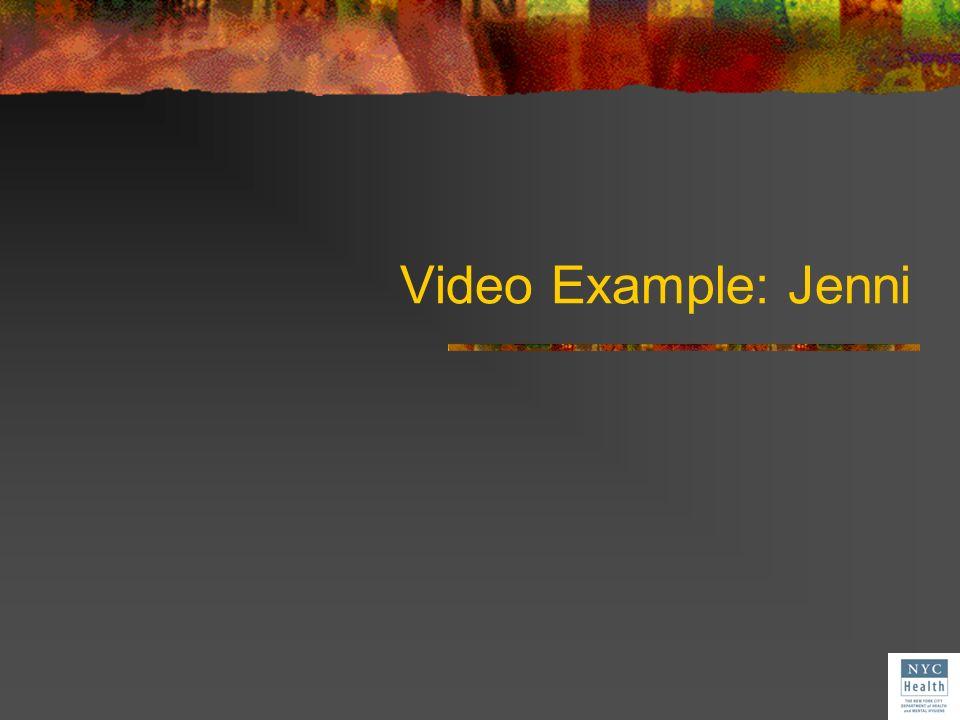 Video Example: Jenni