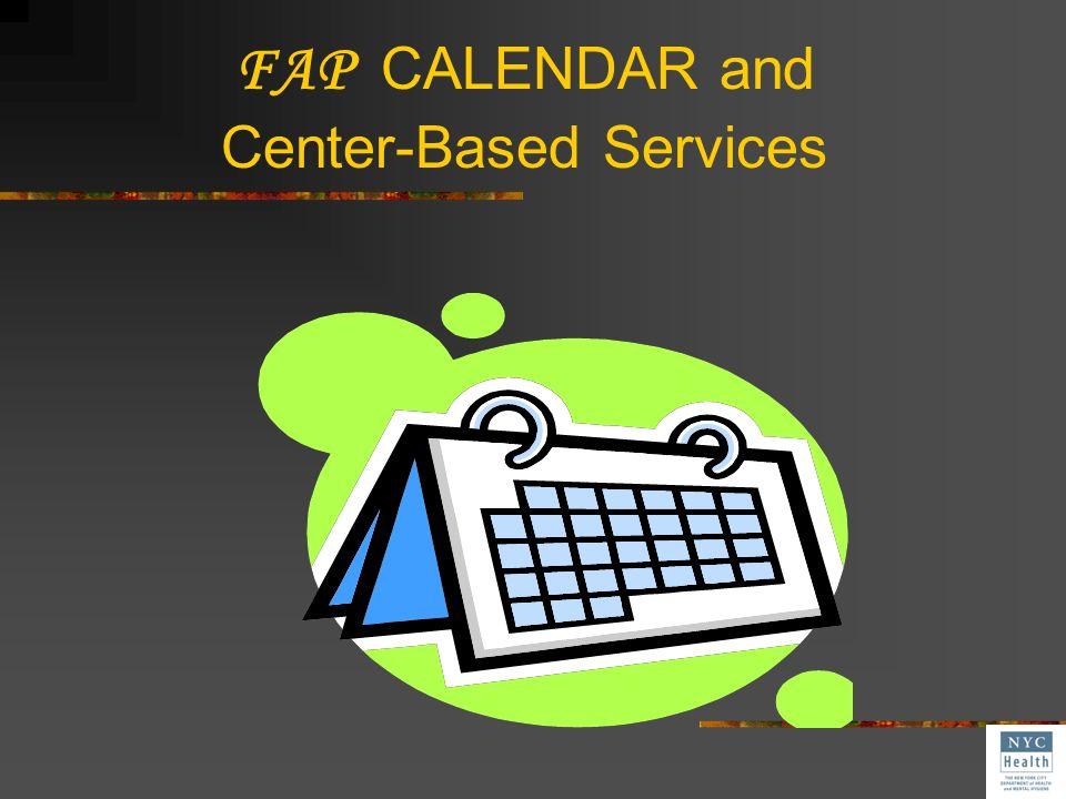 FAP CALENDAR and Center-Based Services