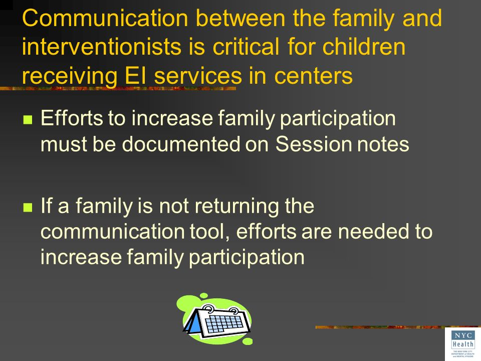 Communication between the family and interventionists is critical for children receiving EI services in centers