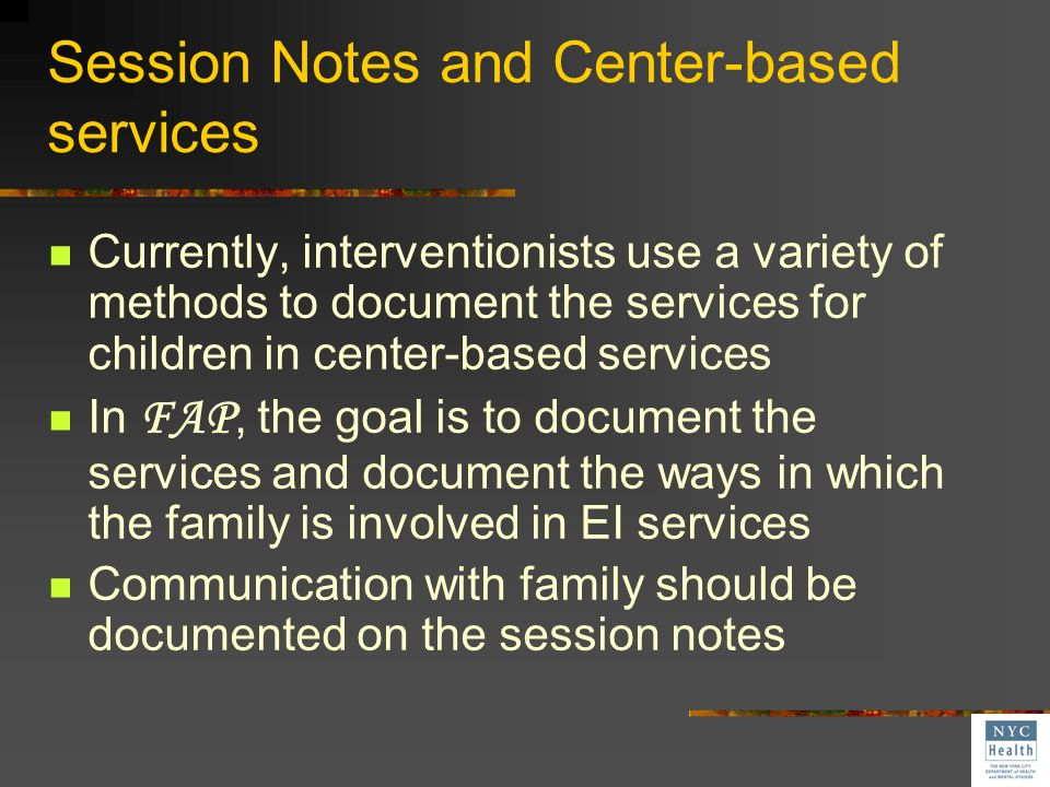 Session Notes and Center-based services