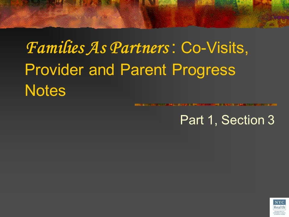 Families As Partners : Co-Visits, Provider and Parent Progress Notes